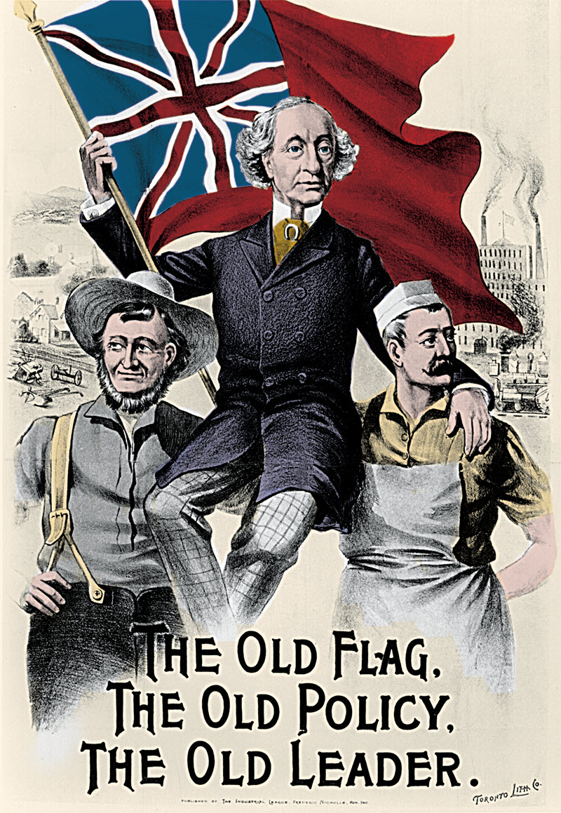 Campaign poster depicting Sir John A. Macdonald waving the Canadian Red Ensign flag as he rests on the shoulders of a man wearing a farmer's hat and a man wearing a worker's apron. Text at the bottom of the poster reads, 'The old flag. The old policy. The old Leader.'
